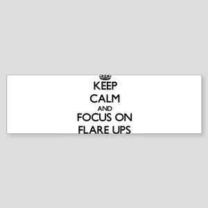 Keep Calm and focus on Flare Ups Bumper Sticker