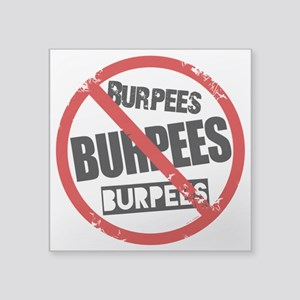 "No Burpees Square Sticker 3"" x 3"""