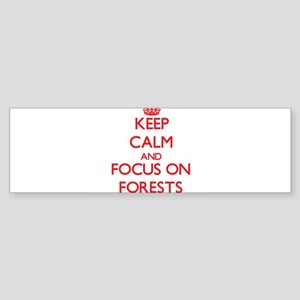 Keep Calm and focus on Forests Bumper Sticker