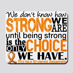 Multiple Sclerosis HowStrongWeAre Mousepad