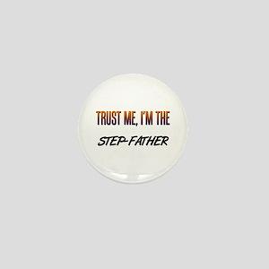 Trust ME, I'm the STEP-FATHER Mini Button