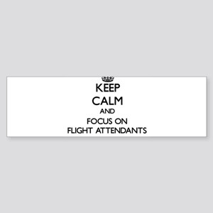 Keep Calm and focus on Flight Attendants Bumper St