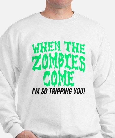 When The Zombies Come Sweatshirt