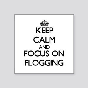 Keep Calm and focus on Flogging Sticker