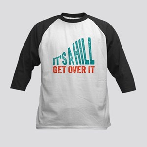 It's A Hill. Get Over It. Baseball Jersey