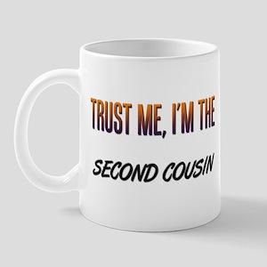 Trust ME, I'm the SECOND COUSIN Mug
