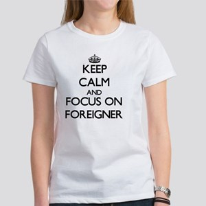 Keep Calm and focus on Foreigner T-Shirt