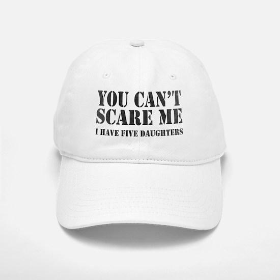 You Can't Scare Me Baseball Baseball Baseball Cap