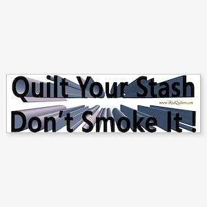 Quilt your stash Bumper Sticker