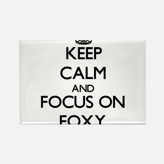 Keep Calm and focus on Foxy Magnets