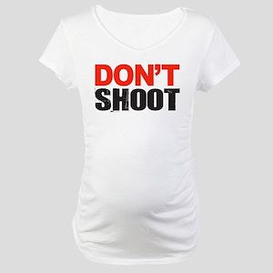 Hands Up Don't Shoot Maternity T-Shirt