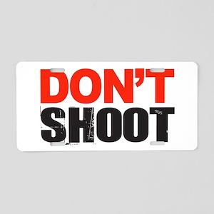 Hands Up Don't Shoot Aluminum License Plate