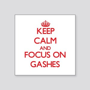 Keep Calm and focus on Gashes Sticker