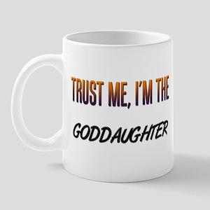 Trust ME, I'm the GODDAUGHTER Mug