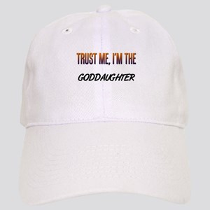 Trust ME, I'm the GODDAUGHTER Cap