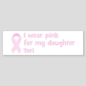 Daughter Tori (wear pink) Bumper Sticker