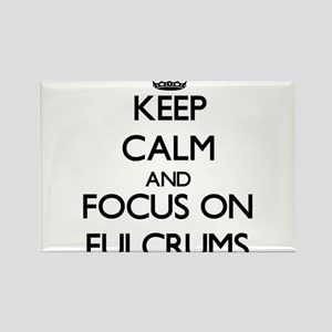 Keep Calm and focus on Fulcrums Magnets
