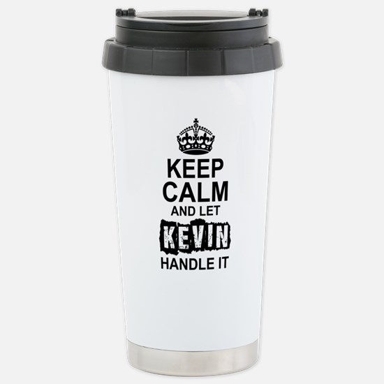 Keep Calm and Let Kevin Handle It Travel Mug