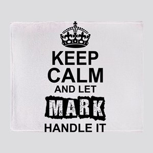 Keep Calm and Let Mark Handle It Throw Blanket