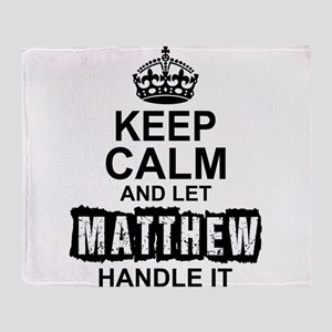 Keep Calm and Let Matthew Handle It Throw Blanket