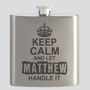 Keep Calm and Let Matthew Handle It Flask