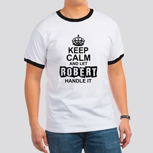 Keep Calm and Let Robert Handle It T-Shirt