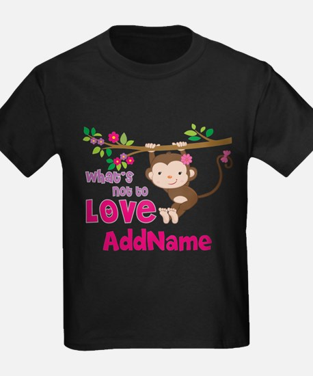 Whats Not to Love Personalized T