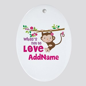 Whats Not to Love Personalized Ornament (Oval)