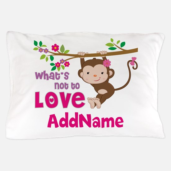 Whats Not to Love Personalized Pillow Case