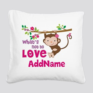 Whats Not to Love Personalize Square Canvas Pillow