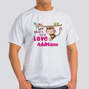 Whats Not to Love Personalized Light T-Shirt