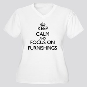 Keep Calm and focus on Furnishings Plus Size T-Shi