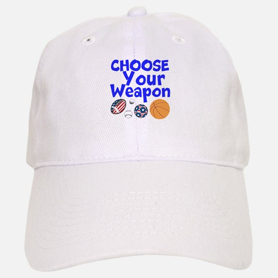 Choose Your Weapon Baseball Baseball Baseball Cap