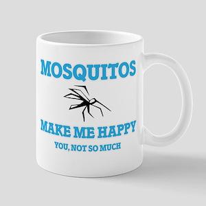Mosquitos Make Me Happy Mugs