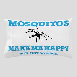 Mosquitos Make Me Happy Pillow Case