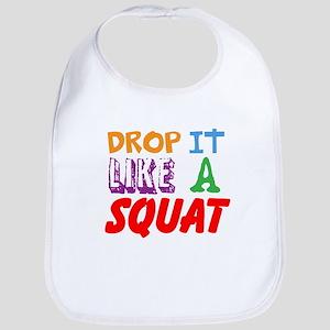 Drop It Like A Squat Bib