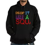 Drop It Like A Squat Hoodie