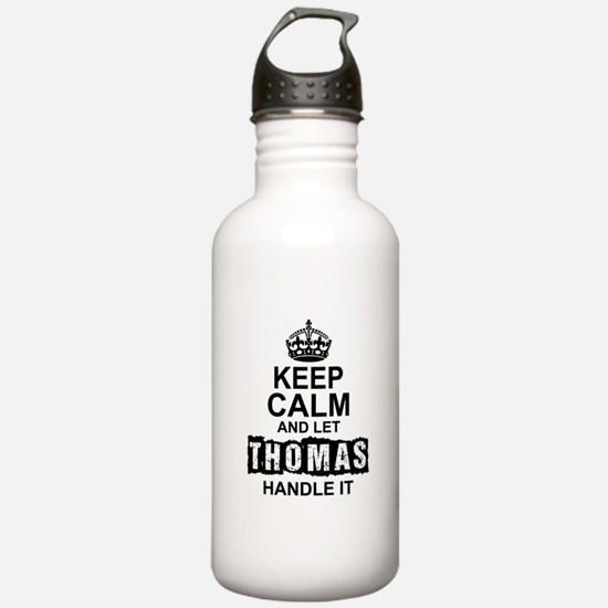Keep Calm and Let Thomas Handle It Water Bottle