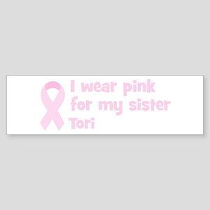 Sister Tori (wear pink) Bumper Sticker
