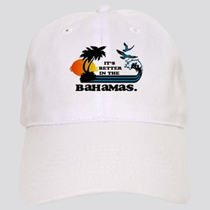 Its Better in the Bahamas Baseball Cap