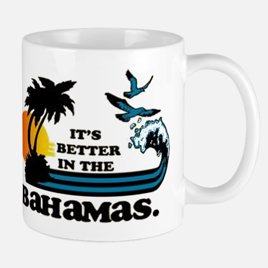 Its Better in the Bahamas Mugs