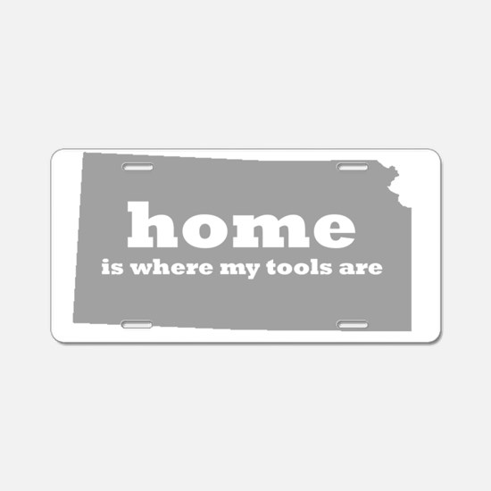 KS home is where my tools a Aluminum License Plate