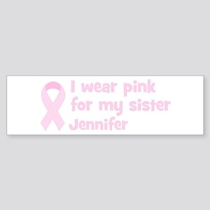 Sister Jennifer (wear pink) Bumper Sticker