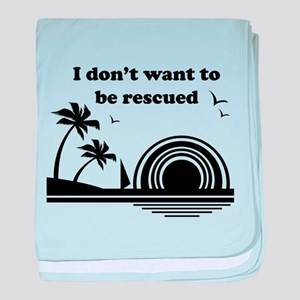 I don't want to be rescued baby blanket