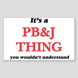 It's a Pb&J thing, you wouldn' Sticker