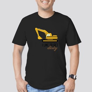 I Like To Get Dirty T-Shirt