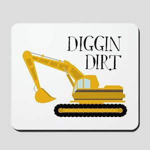 Diggin Dirt Mousepad