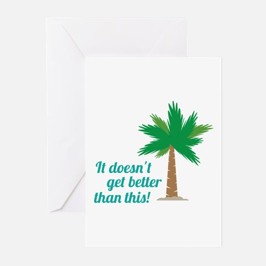 Doesnt Get Better Greeting Cards