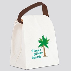 Doesnt Get Better Canvas Lunch Bag