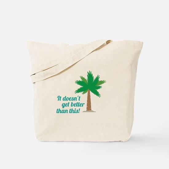 Doesnt Get Better Tote Bag